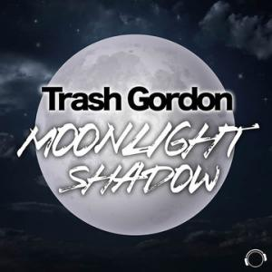 TRASH GORDON / MOONLIGHT SHADOW